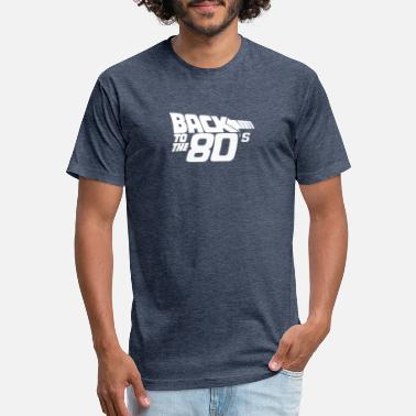 80s Retro Sports Back to the 80 s Funny Retro - Fitted Cotton/Poly T-Shirt by Next Level