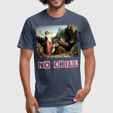Incorrect No Chill - Fitted Cotton/Poly T-Shirt by Next Level