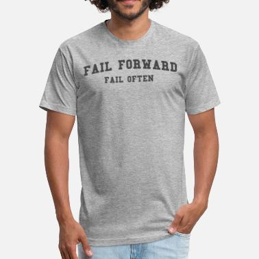 Mantra Quotes Fail foward, fail often Mantra - Fitted Cotton/Poly T-Shirt by Next Level