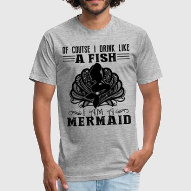 I Drink Like A Fish Drink Like A Fish I Am A Mermaid Shirt - Fitted Cotton/Poly T-Shirt by Next Level