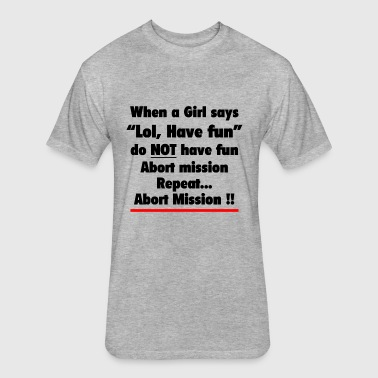ABORT MISSION FUNNY - Fitted Cotton/Poly T-Shirt by Next Level