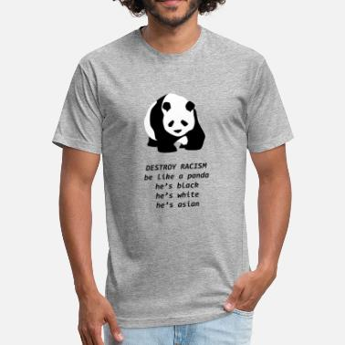 Funny Racism Panda Destroy Racism Funny Against - Fitted Cotton/Poly T-Shirt by Next Level