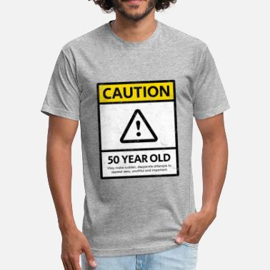 50 Year Old Caution 50 Year Old Birthday Party Distressed Gift - Fitted Cotton/Poly T-Shirt by Next Level