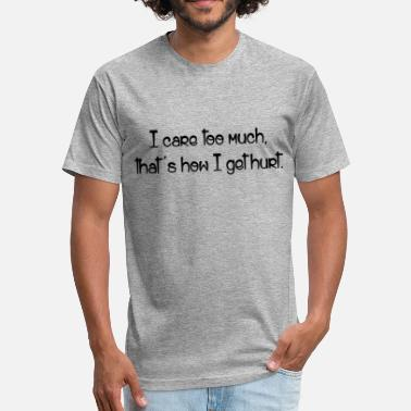 Talk Too Much CARE TOO MUCH - Fitted Cotton/Poly T-Shirt by Next Level