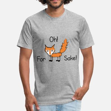 Oh For Fox Sake Oh For Fox Sake - Fitted Cotton/Poly T-Shirt by Next Level