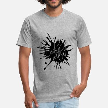 Rela drop blob splash color cool text deal with it rela - Fitted Cotton/Poly T-Shirt by Next Level