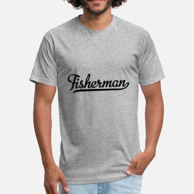 Fisherman fisherman - Fitted Cotton/Poly T-Shirt by Next Level