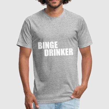 binge drinker - Fitted Cotton/Poly T-Shirt by Next Level
