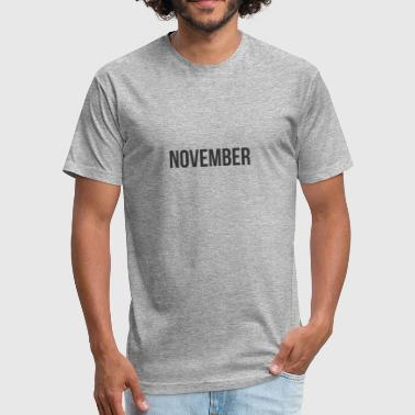 11 MONTH NOVEMBER - Fitted Cotton/Poly T-Shirt by Next Level