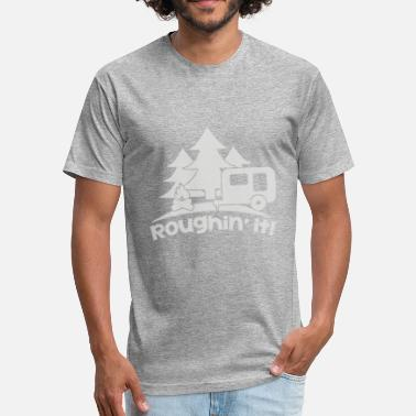 Camping Trailer Roughin it Roughing trailer Camping camp - Fitted Cotton/Poly T-Shirt by Next Level