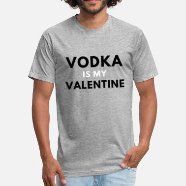 Vodka Is My Valentine Vodka Is My Valentine - Fitted Cotton/Poly T-Shirt by Next Level