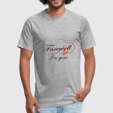 Farewell Trip Farewell i ve gone - Fitted Cotton/Poly T-Shirt by Next Level