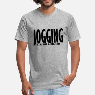 Snatched jogging im not a big fan - Fitted Cotton/Poly T-Shirt by Next Level