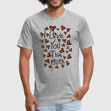 love u this much typo c2 - Fitted Cotton/Poly T-Shirt by Next Level