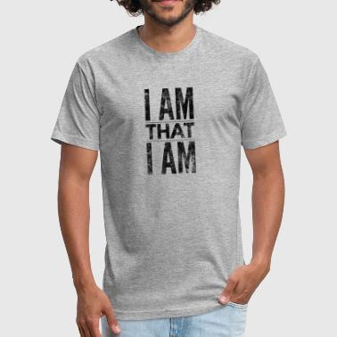 I Am That I Am - Fitted Cotton/Poly T-Shirt by Next Level