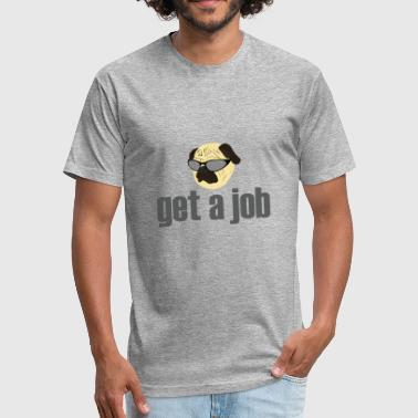 Funny animal character expression Get a Job Pug - Fitted Cotton/Poly T-Shirt by Next Level