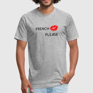 French Kiss - Fitted Cotton/Poly T-Shirt by Next Level