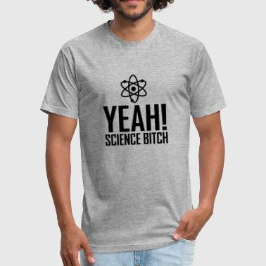 yeah science bitch / atom - Fitted Cotton/Poly T-Shirt by Next Level
