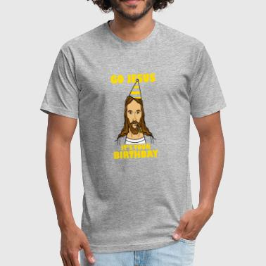 Its Your Birthday Go Jesus Its Your Birthday - Fitted Cotton/Poly T-Shirt by Next Level