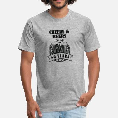 Cheers To 60 Years Cheers and Beers Cheers to 60 Years - Fitted Cotton/Poly T-Shirt by Next Level