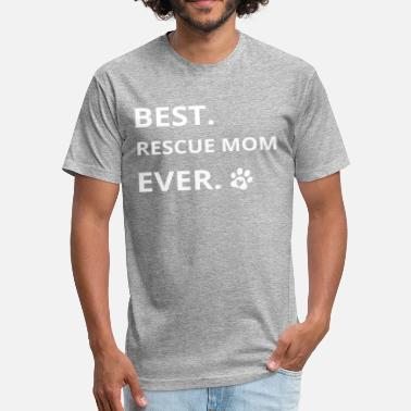 Rescue Cat Mom Best Rescue Mom Ever - Fitted Cotton/Poly T-Shirt by Next Level
