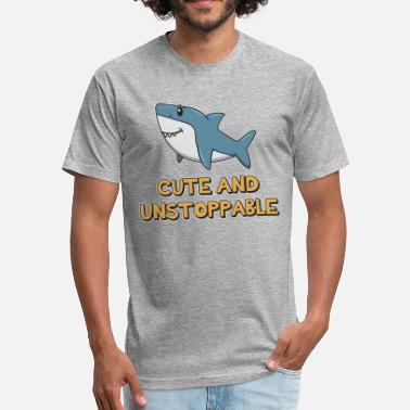 Cute Shark Shark Quote ➢ Cute And Unstoppable Shark - Fitted Cotton/Poly T-Shirt by Next Level