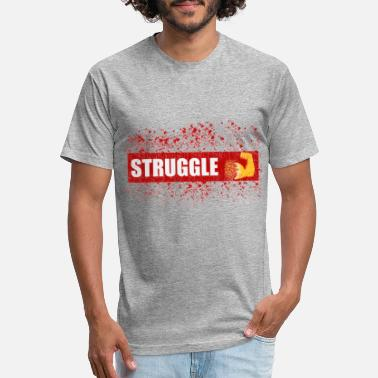 STRUGGLE - Fitted Cotton/Poly T-Shirt by Next Level