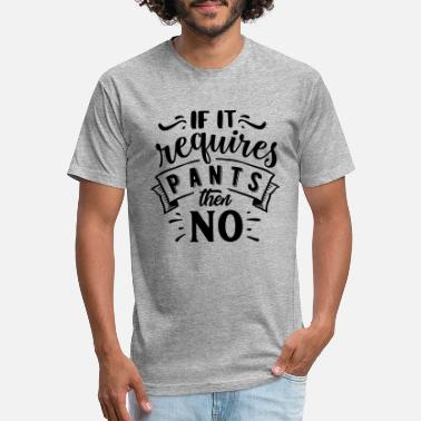 Require If it requires pants then no - Unisex Poly Cotton T-Shirt