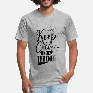 About Keep Calm I Am A Trainee Training Apprentice Work - Unisex Poly Cotton T-Shirt