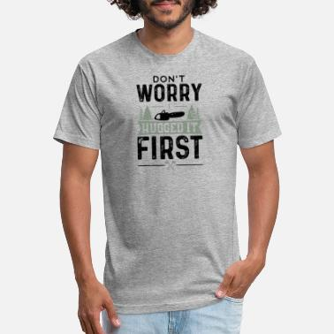 Worry Don't Worry I Hugged It First - Lumberjack - Unisex Poly Cotton T-Shirt