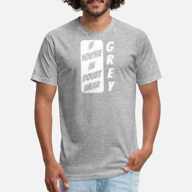 Grey If You're In Doubt Wear Grey Gift - Unisex Poly Cotton T-Shirt