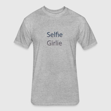 selfie-girlie - Fitted Cotton/Poly T-Shirt by Next Level