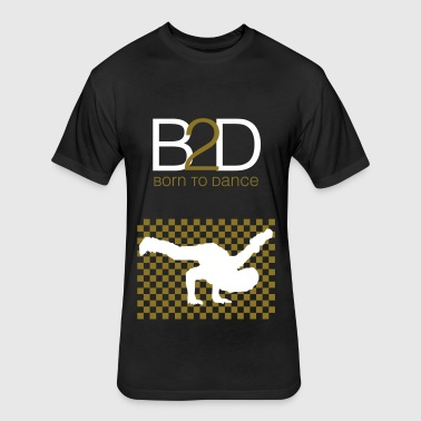 born to dance - Fitted Cotton/Poly T-Shirt by Next Level