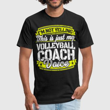 Funny Volleyball coach: My Volleyball Coach Voice - Fitted Cotton/Poly T-Shirt by Next Level