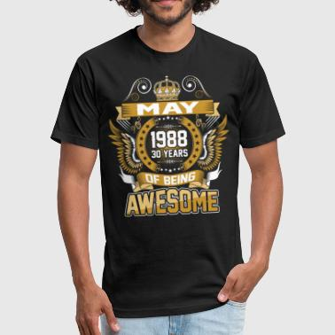 May 1988 30 Years Of Being Awesome - Fitted Cotton/Poly T-Shirt by Next Level