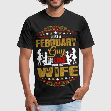 February Heart Month Love Just A February Guy Love His Wife - Fitted Cotton/Poly T-Shirt by Next Level