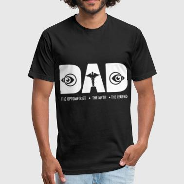 dad the optometrist the myth the nurse - Fitted Cotton/Poly T-Shirt by Next Level