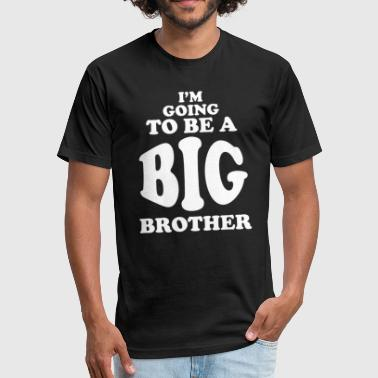 Im Going To Be A Big Brother Im Going To Be The Big Brother Light - Fitted Cotton/Poly T-Shirt by Next Level