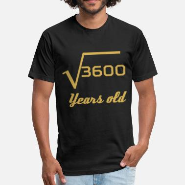 Square Root Of 3600 Square Root Of 3600 60 Years Old - Fitted Cotton/Poly T-Shirt by Next Level