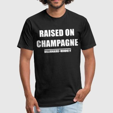 Billionaire Kids RAISED ON CHAMPAGNE - Fitted Cotton/Poly T-Shirt by Next Level