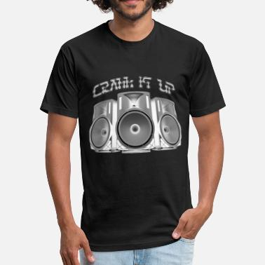 Crank Crank It Up - Fitted Cotton/Poly T-Shirt by Next Level
