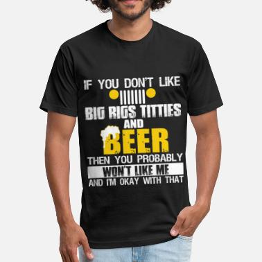 718643b8821a0 Like Big Rigs Titties And Beer T Shirt - Unisex Poly Cotton T-Shirt