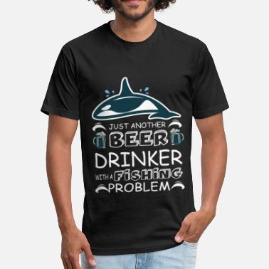 Beer Drinkers Beer Drinker With A Fishing Problem T Shirt - Fitted Cotton/Poly T-Shirt by Next Level