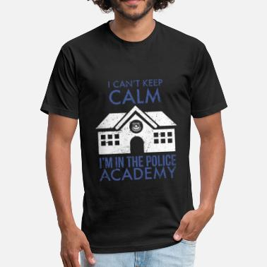 Ims Academy I Cant Keep Calm Im In The Police Academy - Fitted Cotton/Poly T-Shirt by Next Level