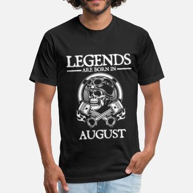 Legends are born in august biker - Fitted Cotton/Poly T-Shirt by Next Level