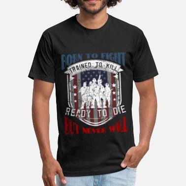 Born To Die Born to Fight Ready to Die - Fitted Cotton/Poly T-Shirt by Next Level