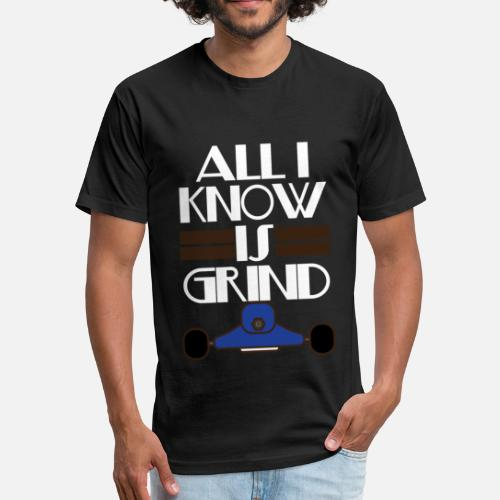 Inspirational Grind Tshirt Design All I Know Is Grind Unisex Poly