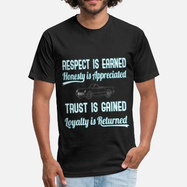 Respect Design Show Some Respect Tshirt Designs Respect is earned - Fitted Cotton/Poly T-Shirt by Next Level
