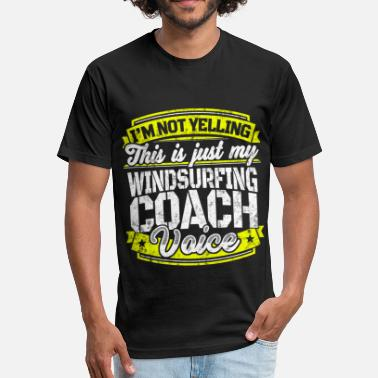 Surfing Coach Funny windsurfing coach My Windsurfing Coach Voice - Fitted Cotton/Poly T-Shirt by Next Level