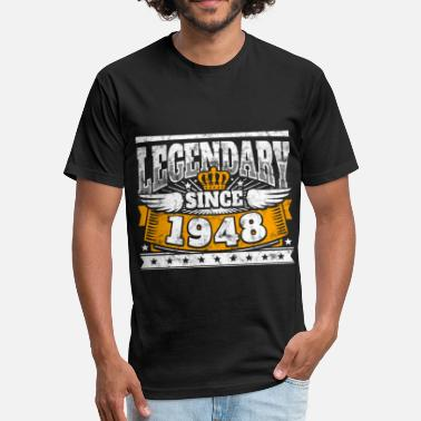 Legend Since 1948 Legend Birthday: Legendary since 1948 birth year - Fitted Cotton/Poly T-Shirt by Next Level
